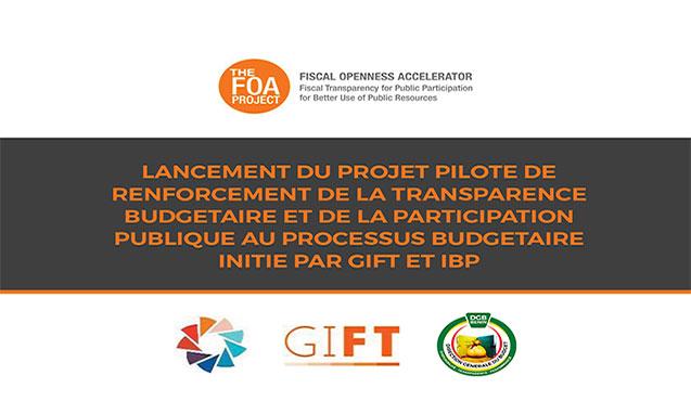 Projet pilote de renforcement de la transparence budgétaire et de la participation  publique au processus budgétaire initié par GIFT et IBP