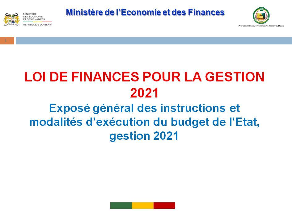 Lancement officiel des opérations d'exécution de la Loi de Finances pour la gestion 2021 :                         Exposé général des instructions et modalités d'exécution du budget de l'Etat, gestion 2021